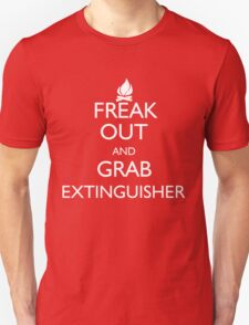 Freak Out and Grab Extinguisher T-Shirt
