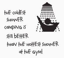 Coldest Shower by shakeoutfitters