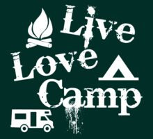 Live, Love, Camp by shakeoutfitters