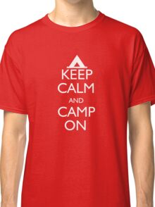 Keep Calm and Camp On Classic T-Shirt