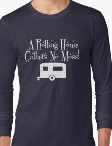 Rolling Home Gathers No Moss Long Sleeve T-Shirt