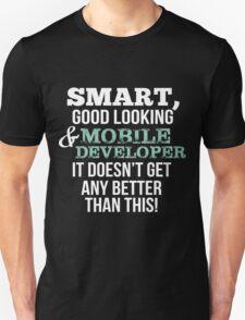 Smart Good Looking Mobile Developer T-shirt T-Shirt
