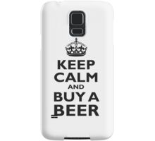 KEEP CALM AND BUY A BEER! Black on white Samsung Galaxy Case/Skin