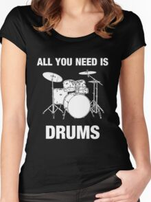 All You Need Is Drums Women's Fitted Scoop T-Shirt