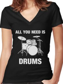 All You Need Is Drums Women's Fitted V-Neck T-Shirt