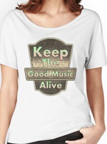 Keep The Good Music Alive  Vintage Women's Relaxed Fit T-Shirt