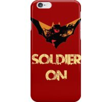 I will soldier on! iPhone Case/Skin