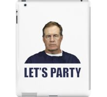 """""""Let's Party"""" - New England Patriots coach Bill Belichick iPad Case/Skin"""