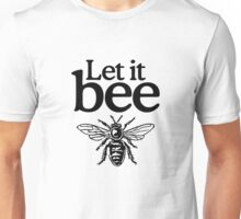 Let it Bee Unisex T-Shirt