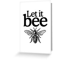 Let it Bee Greeting Card