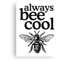 Always bee cool Canvas Print