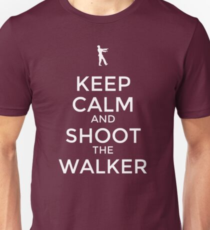 Keep Calm and Shoot the Walker Unisex T-Shirt