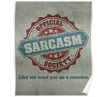 Official Sarcasm Society Recruitment Humor Poster Poster