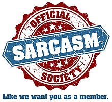 Official Sarcasm Society Recruitment Humor Poster by scienceispun