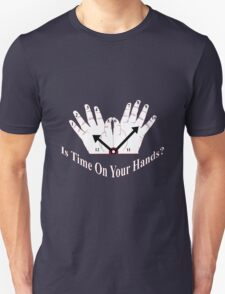 Time on your hands T-Shirt