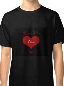 You Plus Me is Love Classic T-Shirt