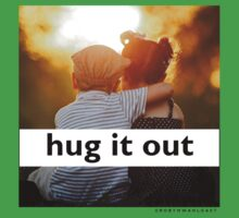 Hug It Out (Kids and Babies sizes) Kids Clothes