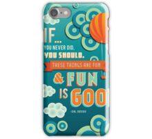 Fun Is Good. iPhone Case/Skin