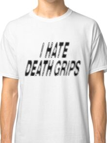 I HATE DEATH GRIPS Classic T-Shirt