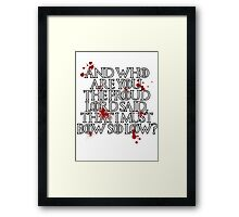 And who are you? (White) Framed Print