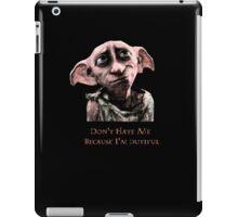 Don't Hate Dutiful Dobby iPad Case/Skin