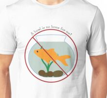 Fishbowl- No place for a fish Unisex T-Shirt