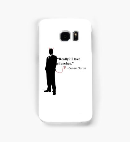 """Really? I love churches."" -Gavin Doran Samsung Galaxy Case/Skin"