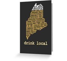 Drink Local (ME) Greeting Card
