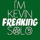 I'm Kevin Freaking Solo by nimbusnought