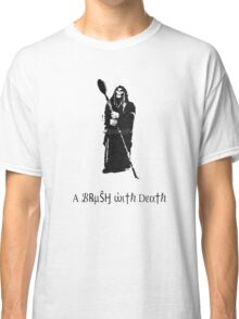 A Brush With Death Classic T-Shirt