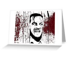 The Shining - Here's Johnny Greeting Card