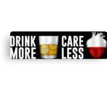 Drink More Care Less Canvas Print