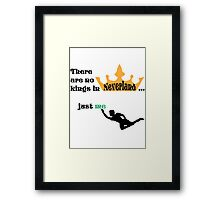 no kings in Neverland Framed Print