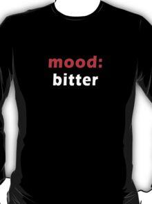 mood - bitter T-Shirt