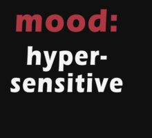 mood - hypersensitive by Tania  Donald