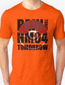 Pain Today... HM04 Tomorrow T-Shirt