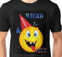 Wierd and proud Unisex T-Shirt