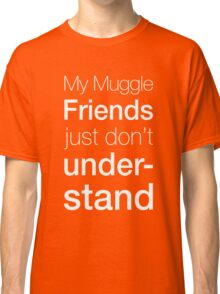 Muggles Classic T-Shirt