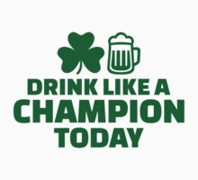 Drink like a champion today St. Patrick's by Designzz