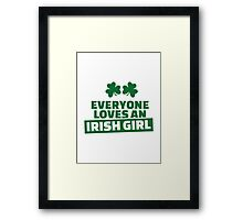 Everyone loves an irish girl Framed Print