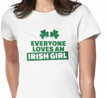 Everyone loves an irish girl Womens Fitted T-Shirt