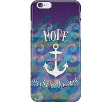 Hope Anchors the Soul iPhone Case/Skin