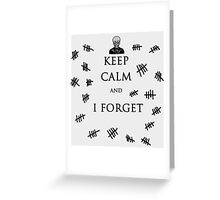 Keep Calm and I Forget Greeting Card