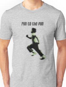 run to the fun Unisex T-Shirt
