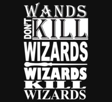 Wizards Kill Wizards Funny Geek Nerd by norowelang