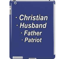 Christian, husband, father, patriot. iPad Case/Skin