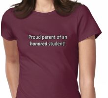 Proud parent of an HONORED student! Womens Fitted T-Shirt