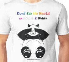 Panda, Dont See the World in Black & White Unisex T-Shirt