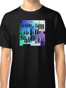 Cubism is for Squares Classic T-Shirt