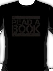Read a book!  T-Shirt